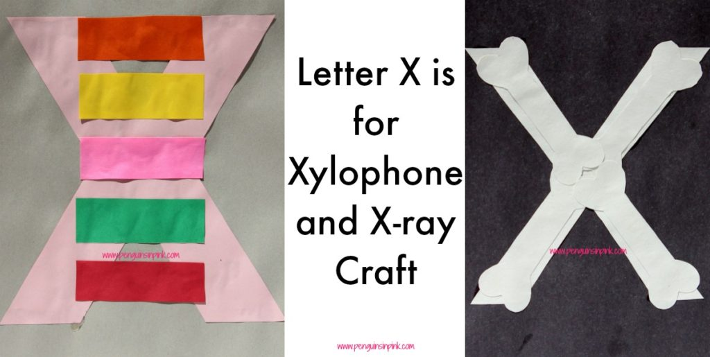 Letter X is for Xylophone and X-ray Craft is a fun letter a craft making a xylophone out of a large capital letter X and a x-ray covered large lowercase letter x with directions and free printables too.
