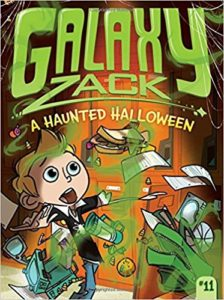 Galaxy Zack A Haunted Halloween by Ray O'Ryan
