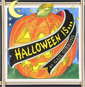 Halloween is... by Gail Gibbons