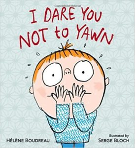 I Dare You Not to Yawn by Helene Boudreau