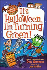 It's Halloween, I'm Turning Green! by Dan Gutman