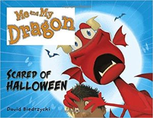 Me and My Dragon Scared of Halloween by David Biedrzycki