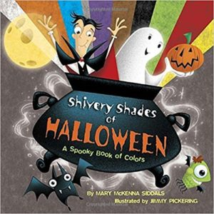 Shivery Shades of Halloween A Spooky Book of Colors by Mary McKenna Siddals
