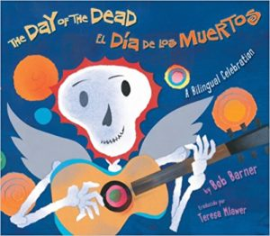 The Day of the Dead El Dia De Los Muertos by Bob Barner