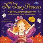 The Very Fairy Princess A Spooky, Sparkly Halloween by Julie Andrews & Emma Walton Hamilton