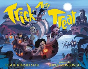 Trick ARRR Treat A Pirate Halloween by Leslie Kimmelman