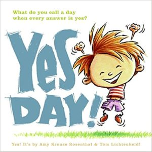 Yes Day! by Amy Krouse Rosenthal