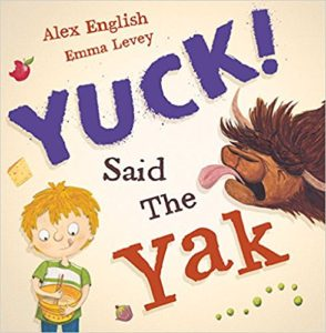 Yuck! Said the Yak by Alex English