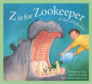 Z Is for Zookeeper: A Zoo Alphabet by Roland Smith
