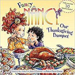 Fancy Nancy Our Thanksgiving Banquet by Jane O'Connor