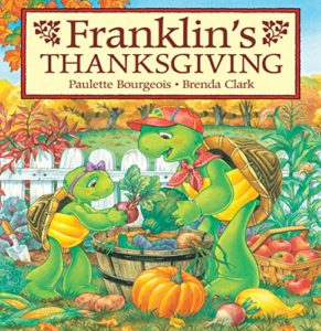 Franklin's Thanksgiving by Paulette Bourgeois and Brenda Clark