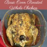 Basic Oven Roasted Whole Chicken