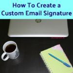 How To Create a Custom Email Signature A quick tutorial on how to create a custom email signature with links to your blog and social media accounts.