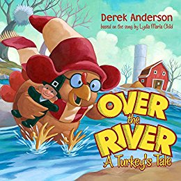 Over the River A Turkey's Tale adapted by Derek Anderson