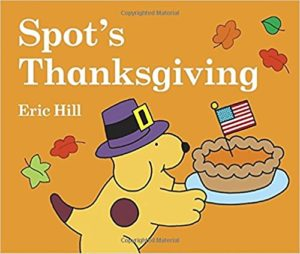 Spot's Thanksgiving by Eric Hill