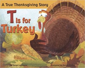 T is for Turkey A True Thanksgiving Story by Tanya Lee Stone