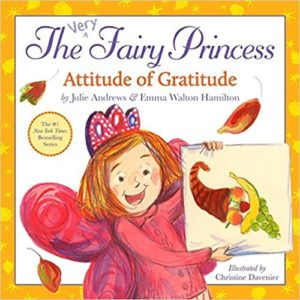 The Very Fairy Princess Attitude of Gratitude by Julie Andrews & Emma Walton Hamilton