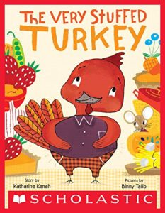 The Very Stuffed Turkey by Katharine Kenah