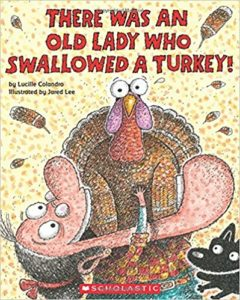 There Was an Old Lady Who Swallowed a Turkey! by Lucille Colandro