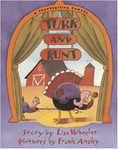 Turk and Runt A Thanksgiving Comedy by Lisa Wheeler
