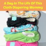 A Day In The Life Of This Cloth Diapering Mommy