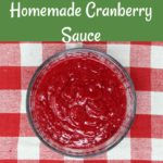 Homemade Cranberry Sauce is quick, easy, healthier, and tastier than canned sauce. Plus, it's freezer friendly. This version balances the tartness of cranberries with the sweetness of sugar without using too much sugar.