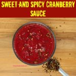 Sweet and Spicy cranberry sauce is a twist on the classic with just enough heat to spice up your plate. Sweet and spicy cranberry sauce has the perfect balance of spiciness and heat along with the tangy, tartness of cranberries and a subtle sweetness to round things out.