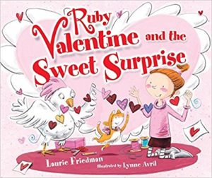 Ruby Valentine and the Sweet Surprise by Laurie Friedman