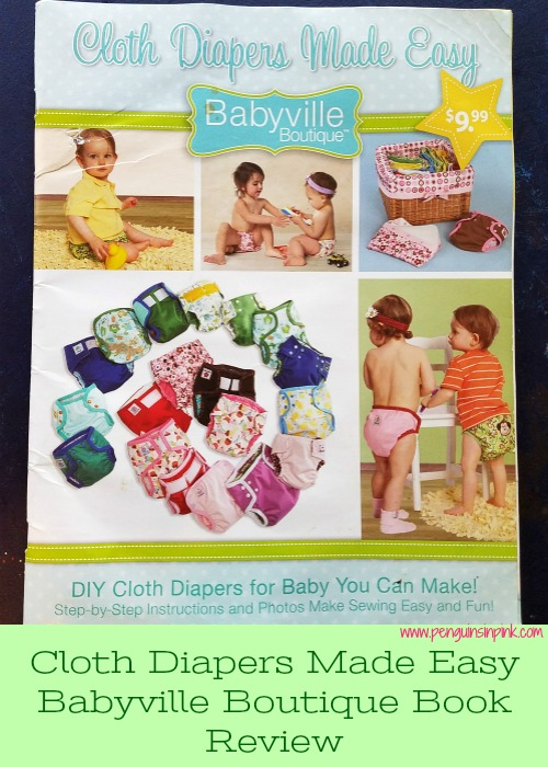 The Cloth Diapers Made Easy Babyville Boutique Book Review is a comprehensive review of the book. The review includes three versions of the homemade diapers that I made.