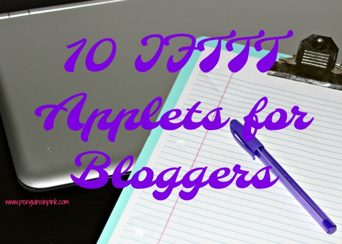 Blogging 101: 10 IFTTT Applets for Bloggers. 10 of my favorite Applets for Bloggers to use to put the internet to work for them by using IFTTT.