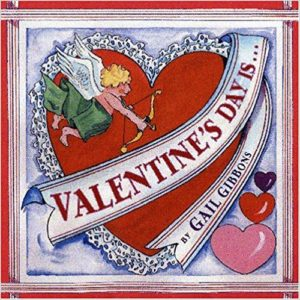 Valentine's Day Is by Gail Gibbons