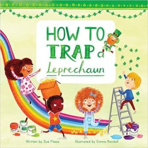 How to Trap a Leprechaun by Sue Fliess
