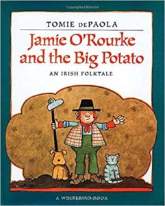 Jamie O'Rourke and the Big Potato by Tomie de Paola