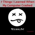 Blogging 101: 7 Things I Learned When My Computer Crashed