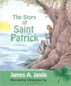 The Story of Saint Patrick by James A. Janda