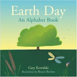 Earth Day: An Alphabet Book by Gary Kowalski