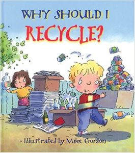 Why Should I Recycle by Jen Green