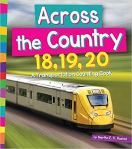 Across the Country 18, 19, 20: A Transportation Counting to 20 Book by Martha E.H. Rustad