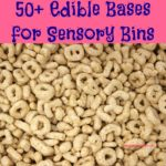 50+ Edible Bases for Sensory Bins