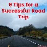 These 9 Tips for a Successful Road Trip are tried and true. Perfect for quickly planning a spontaneous yet pleasant family road trip or elaborating for a detailed completely planned out road trip.