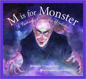 M is for Monster: A Fantastic Creatures Alphabet by Patrick Lewis