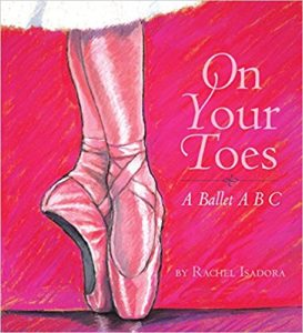 On Your Toes: A Ballet ABC by Rachel Isadora