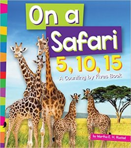 On a Safari 5, 10, 15: A Counting by Fives Book by Martha E.H. Rustad