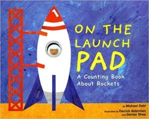 On the Launch Pad: A Counting Book About Rockets by Michael Dahl