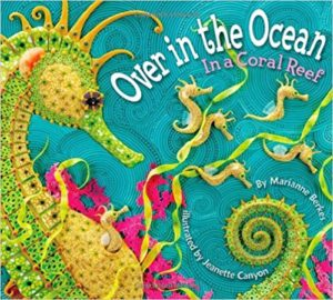 Over in the Ocean: In a Coral Reef by Marianne Berkes