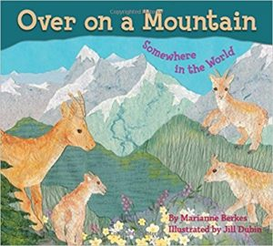 Over on a Mountain: Somewhere in the World by Marianne Berkes