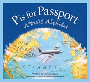 P is for Passport: A World Alphabet by Devin Scillian