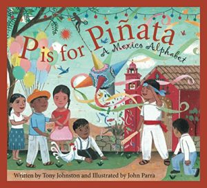 P is for Piñata: A Mexico Alphabet by Tony Johnston