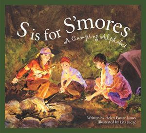 S Is for S'mores: A Camping Alphabet by Helen Foster James