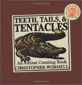 Teeth, Tails, and Tentacles by Christopher Wormell